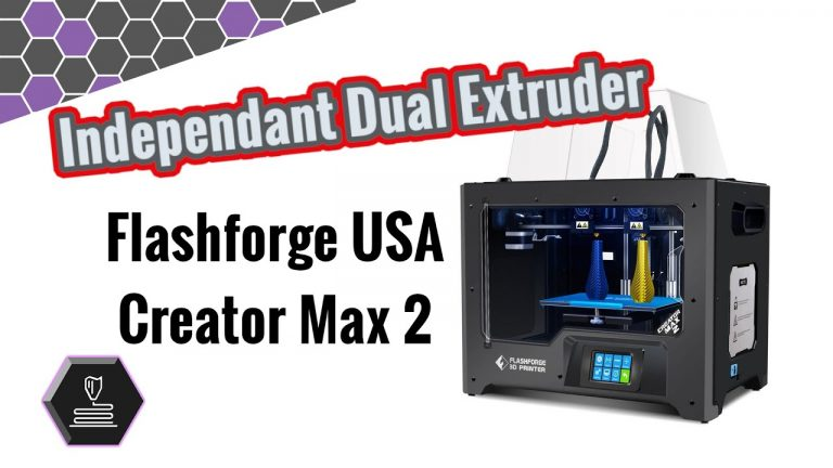 FlashForge USA Creator Max 2 IDEX 3D Printer: First Look & Review